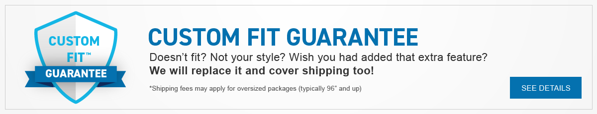 CustomFit Guarantee allows you to shop with confidence.