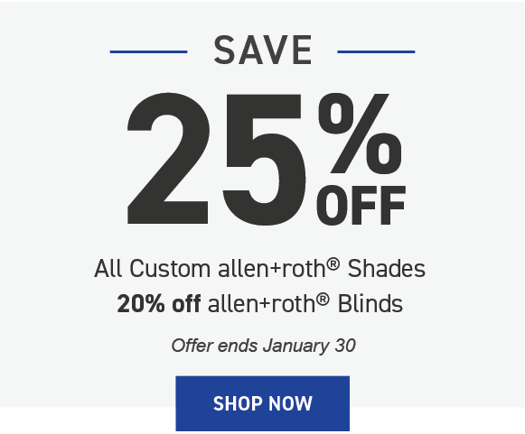 Save 25% on Allen & Roth shades and 20% off blinds