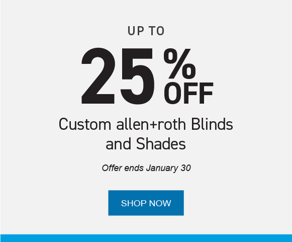 Up to 25% on allen+roth blinds and shades